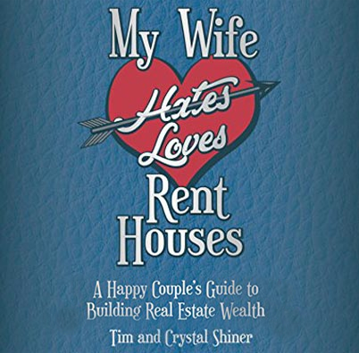 Cover of Tim and Crystal Shiners book my wife hates loves rent houses